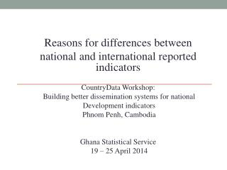 Reasons  for differences  between  national  and international reported indicators