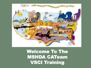 Welcome To The MSHDA CATeam VSCI Training