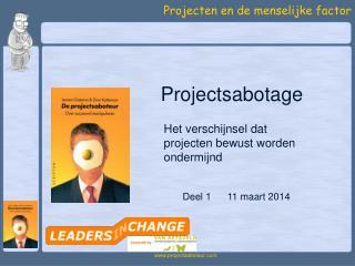 Het verschijnsel dat projecten bewust worden ondermijnd