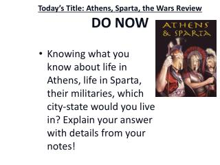 Today's Title: Athens, Sparta, the Wars Review  DO NOW