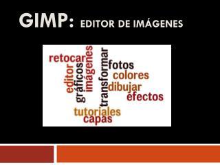 GIMP:  editor de imágenes