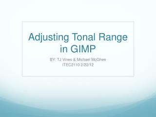Adjusting Tonal Range in GIMP