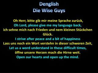 Oh Herr, bitte gib mir meine Sprache zurück, Oh Lord, please give me my language back,