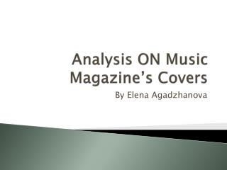 Analysis ON Music Magazine's Covers