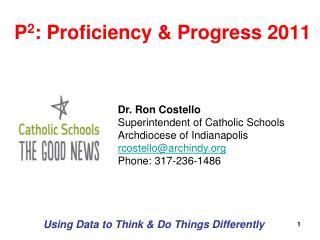 P 2 : Proficiency & Progress 2011