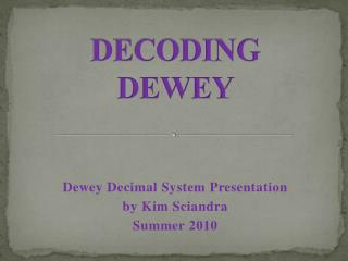 DECODING DEWEY
