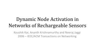 Dynamic Node Activation in Networks of Rechargeable Sensors