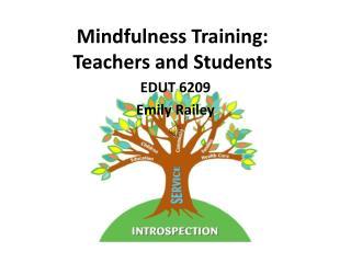 Mindfulness Training: Teachers and Students