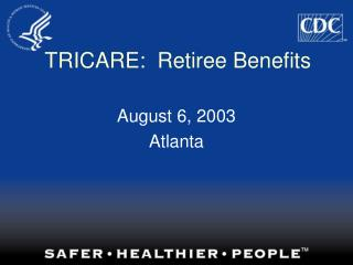 TRICARE:  Retiree Benefits