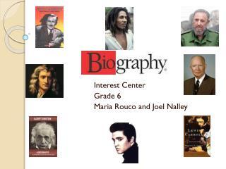 Interest  Center Grade 6 Maria Rouco  and Joel  Nalley