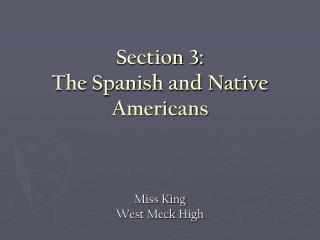 Section 3:  The Spanish and Native Americans