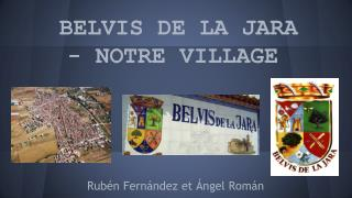 BELVIS DE LA JARA - NOTRE VILLAGE