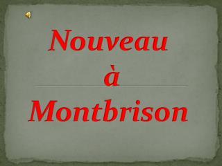 Nouveau  à  Montbrison