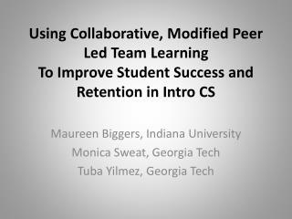 Maureen Biggers, Indiana University Monica Sweat, Georgia Tech Tuba  Yilmez , Georgia Tech