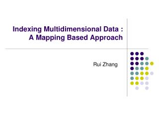 Indexing Multidimensional Data : A Mapping Based Approach