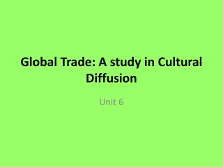 Global Trade: A study in Cultural Diffusion