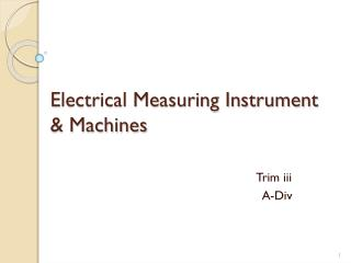Electrical Measuring Instrument & Machines