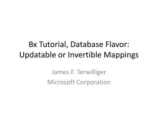Bx  Tutorial, Database Flavor: Updatable or Invertible Mappings