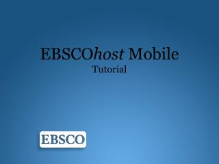 EBSCO host Mobile Tutorial