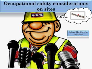 Occupational safety considerations on sites