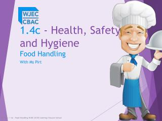 1.4c  - Health, Safety and Hygiene Food Handling