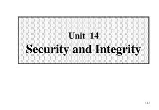 Unit   14 Security and Integrity