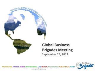 Global Business Brigades Meeting September 29, 2013