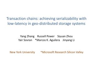 Transaction chains: achieving serializability with low-latency in geo-distributed storage systems