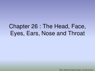 Chapter 26 : The Head, Face, Eyes, Ears, Nose and Throat