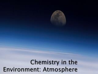 Chemistry in the Environment: Atmosphere
