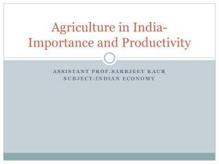 Agriculture in India-Importance and Productivity