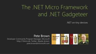 The .NET Micro Framework  and .NET  Gadgeteer
