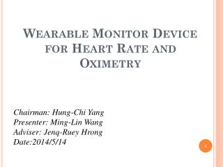 Wearable Monitor Device for Heart Rate and  Oximetry