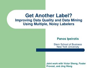Get Another Label?  Improving Data Quality and Data Mining Using Multiple, Noisy Labelers