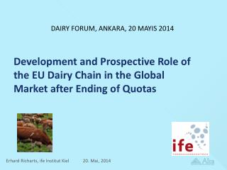 Development and Prospective Role of the EU Dairy Chain in the Global Market after Ending of Quotas