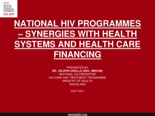 NATIONAL HIV PROGRAMMES – SYNERGIES WITH HEALTH SYSTEMS AND HEALTH CARE FINANCING