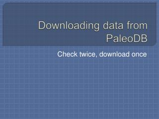 Downloading data from  PaleoDB