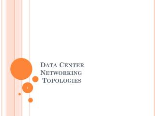 Data Center Networking Topologies