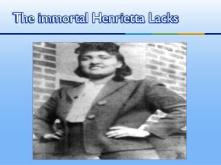 The immortal Henrietta Lacks