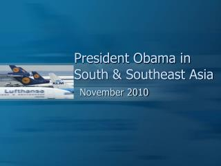 President Obama in South & Southeast Asia
