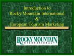 Introduction to  Rocky Mountain International  European Tourism Marketing