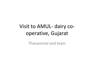 Visit to AMUL- dairy co-operative, Gujarat