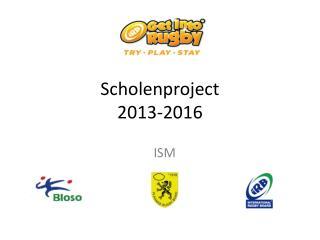 Scholenproject  2013-2016