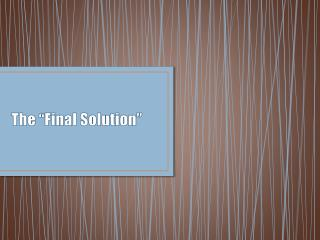 """The """"Final Solution"""""""