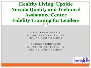 Healthy Living: Up2Me Nevada Quality and Technical Assistance Center Fidelity Training for Leaders