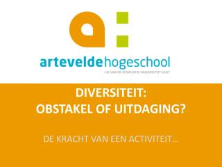 DIVERSITEIT: OBSTAKEL OF UITDAGING?