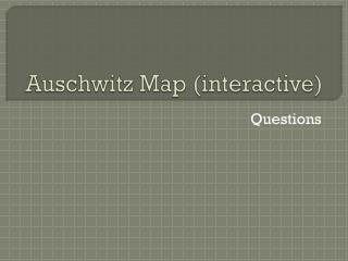Auschwitz Map (interactive)