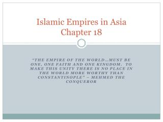 Islamic Empires in Asia Chapter  18