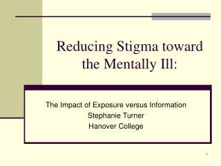 Reducing Stigma toward the Mentally Ill: