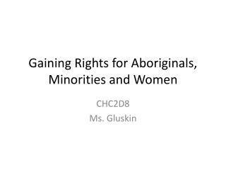 Gaining Rights for Aboriginals, Minorities and Women